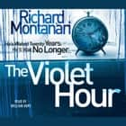The Violet Hour audiobook by Richard Montanari