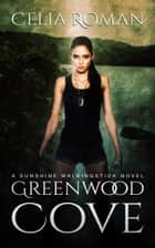 Greenwood Cove ebook by Celia Roman