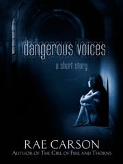 Dangerous Voices ebook by Rae Carson