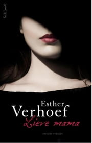 Lieve mama ebook by Esther Verhoef