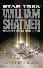 Star Trek: Captain's Glory ebook by William Shatner,Judith Reeves-Stevens