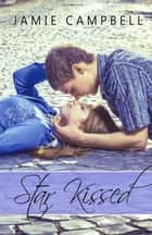Star Kissed ebook by Jamie Campbell