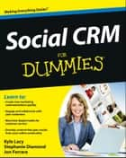 Social CRM For Dummies ebook by Kyle Lacy,Stephanie Diamond,Jon Ferrara