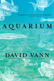 Aquarium ebook by David Vann