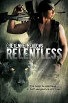 Relentless ebook by Cheyenne Meadows