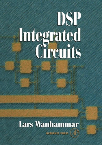 DSP Integrated Circuits ebook by Lars Wanhammar