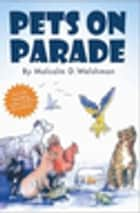 Pets on Parade ebook by Malcolm Welshman