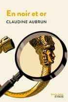 En noir et or eBook by Claudine Aubrun, Olivier Balez
