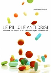 Le pillole anti crisi ebook by Kobo.Web.Store.Products.Fields.ContributorFieldViewModel