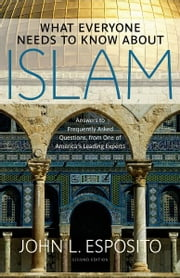 What Everyone Needs to Know about Islam ebook by John L. Esposito
