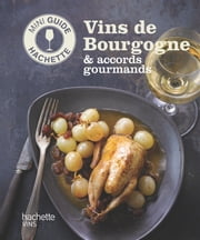 Les vins de Bourgogne: accords gourmands ebook by Olivier Bompas