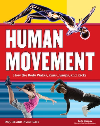 Human Movement - How the Body Walks, Runs, Jumps, and Kicks ebook by Carla Mooney