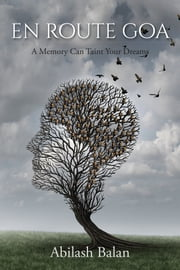 En Route Goa - A Memory Can Taint Your Dreams ebook by Abilash Balan