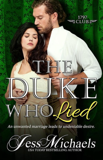 The Duke Who Lied - The 1797 Club, #8 ebook by Jess Michaels