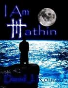 I Am Hathin ebook by David J. Rouzzo