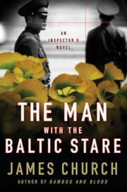The Man with the Baltic Stare - An Inspector O Novel ebook by James Church