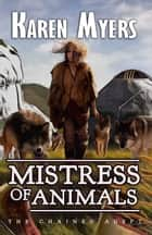 Mistress of Animals - A Lost Wizard's Tale ebook by