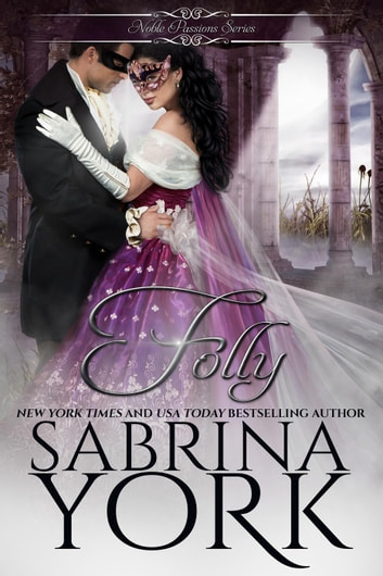 Folly - Noble Passions, #5 ebook by Sabrina York