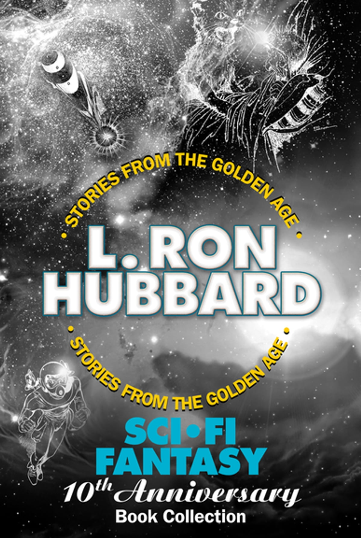 Sci-Fi / Fantasy 10th Anniversary Book Collection (One Was Stubborn, The  Tramp, If I Were You and The Great Secret) eBook de L. Ron Hubbard -  9781619866218 ...