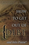 How to Get Out Of Debt... And Into Praise