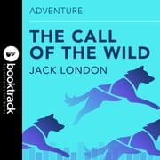 Call of the Wild - Booktrack Edition Áudiolivro by Jack London