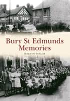 Bury St Edmunds Memories ebook by Martyn Taylor