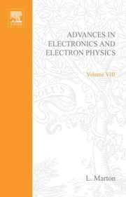 ADVANCES ELECTRONI &ELECTRON PHYSICS V8 ebook by Unknown, Author