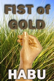Fist of Gold ebook by habu