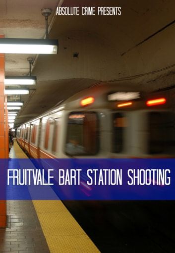 The Fruitvale Station Shooting ebook by Fergus Mason