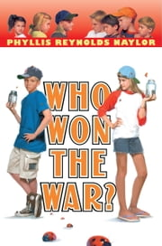 Who Won the War? ebook by Phyllis Reynolds Naylor