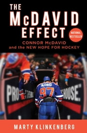The McDavid Effect - Connor McDavid and the New Hope for Hockey 電子書 by Marty Klinkenberg