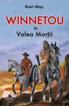 Winnetou in Valea Mortii ebook by Karl May