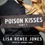 Poison Kisses Part 1 audiobook by Lisa Renee Jones