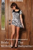 Fantasies Incorporated: The Baby Sitter ebook by Bridy McAvoy