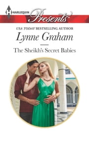 The Sheikh's Secret Babies - A Secret Baby Romance ebook by Lynne Graham