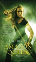 Amazon Queen ebook by Lori Devoti