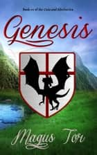 Genesis - Cain and Abel, #1 ebook by Magus Tor