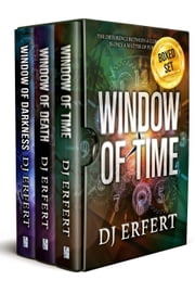 Window of Time Trilogy - Boxed Set ebook by DJ Erfert