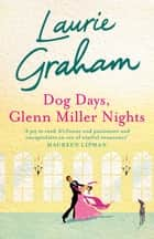 Dog Days, Glenn Miller Nights ebook by Laurie Graham