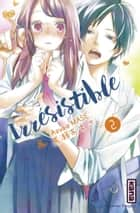 Irrésistible, tome 2 ebook by Azusa Mase, Azusa Mase