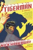 Tigerman - A novel ebook by Nick Harkaway