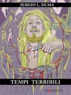 Tempi terribili ebook by Sergio L. Duma