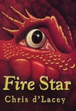 The Last Dragon Chronicles: 3: Fire Star