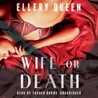 Wife or Death audiobook by Ellery Queen