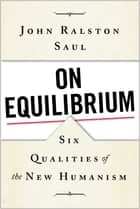 On Equilibrium ebook by John Ralston Saul