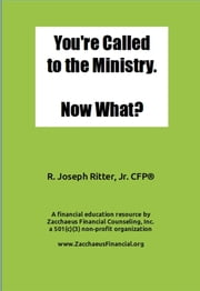 You're Called to the Ministry. Now What? ebook by R. Joseph Ritter, Jr.