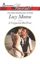 A Virgin for His Prize - An Emotional and Sensual Romance ebook by Lucy Monroe