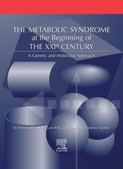The Metabolic Syndrome at the Beginning of the XXI Century - A Genetic and Molecular Approach ebook by Manuel Serrano Ríos,José F. Caro,Raffaele Carraro,José A. Gutiérrez Fuentes
