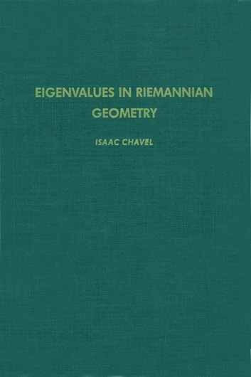 Eigenvalues in Riemannian Geometry ebook by Isaac Chavel