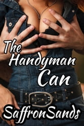 The Handyman Can ebook by Saffron Sands